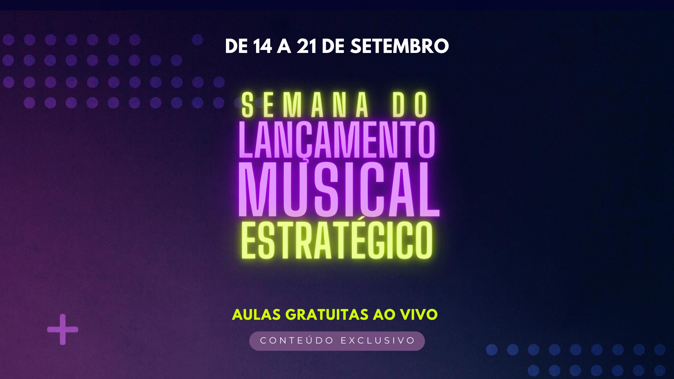 Semana do Lançamento Musical Estratégico The BOREAL Agency