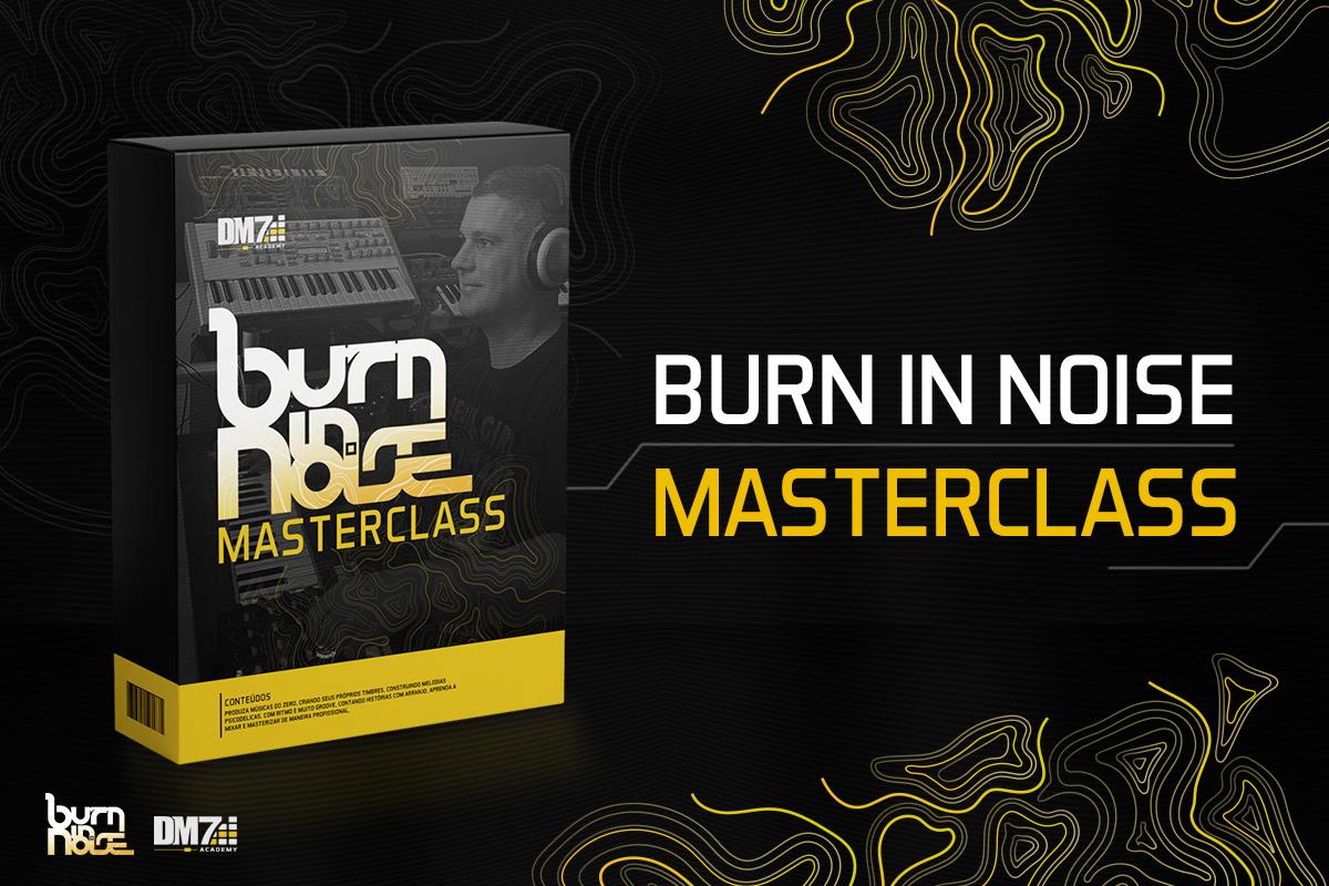 Burn in Noise Masterclass