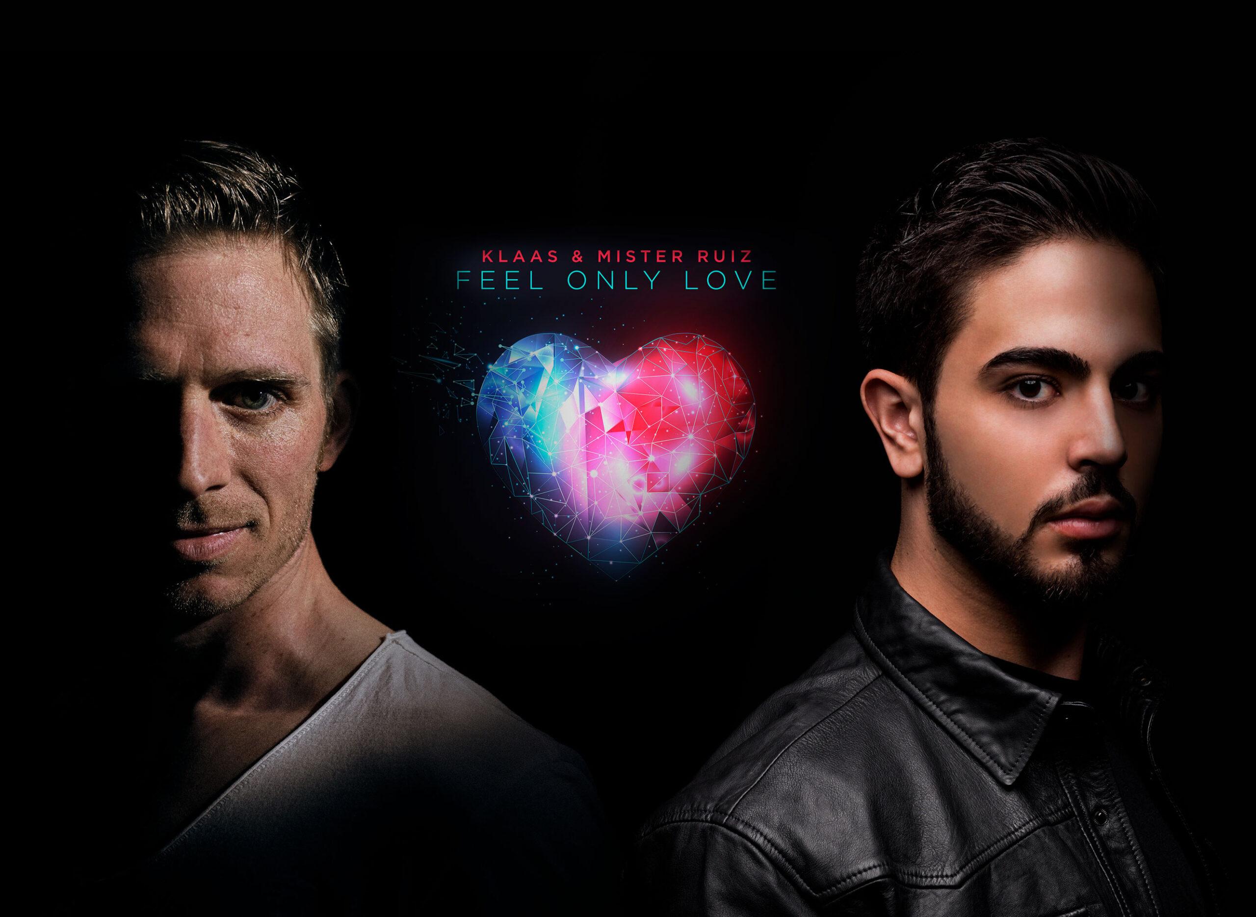 Mister Ruiz & Klaas - Feel Only Love