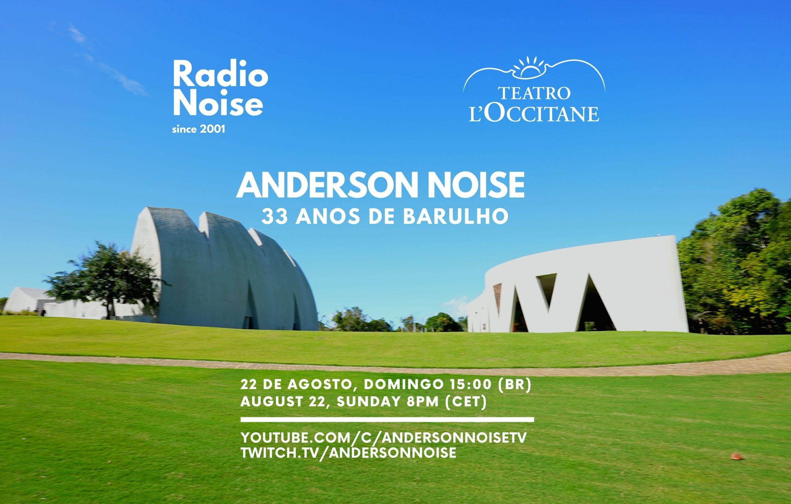 Anderson Noise 33 Anos de Barulho @ Teatro L'Occitane Trancoso